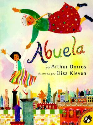 Abuela By Dorros, Arthur/ Kleven, Elisa (ILT)/ Dorros, Sandra Marulanda (TRN)/ Dorros, Sandra Marulanda