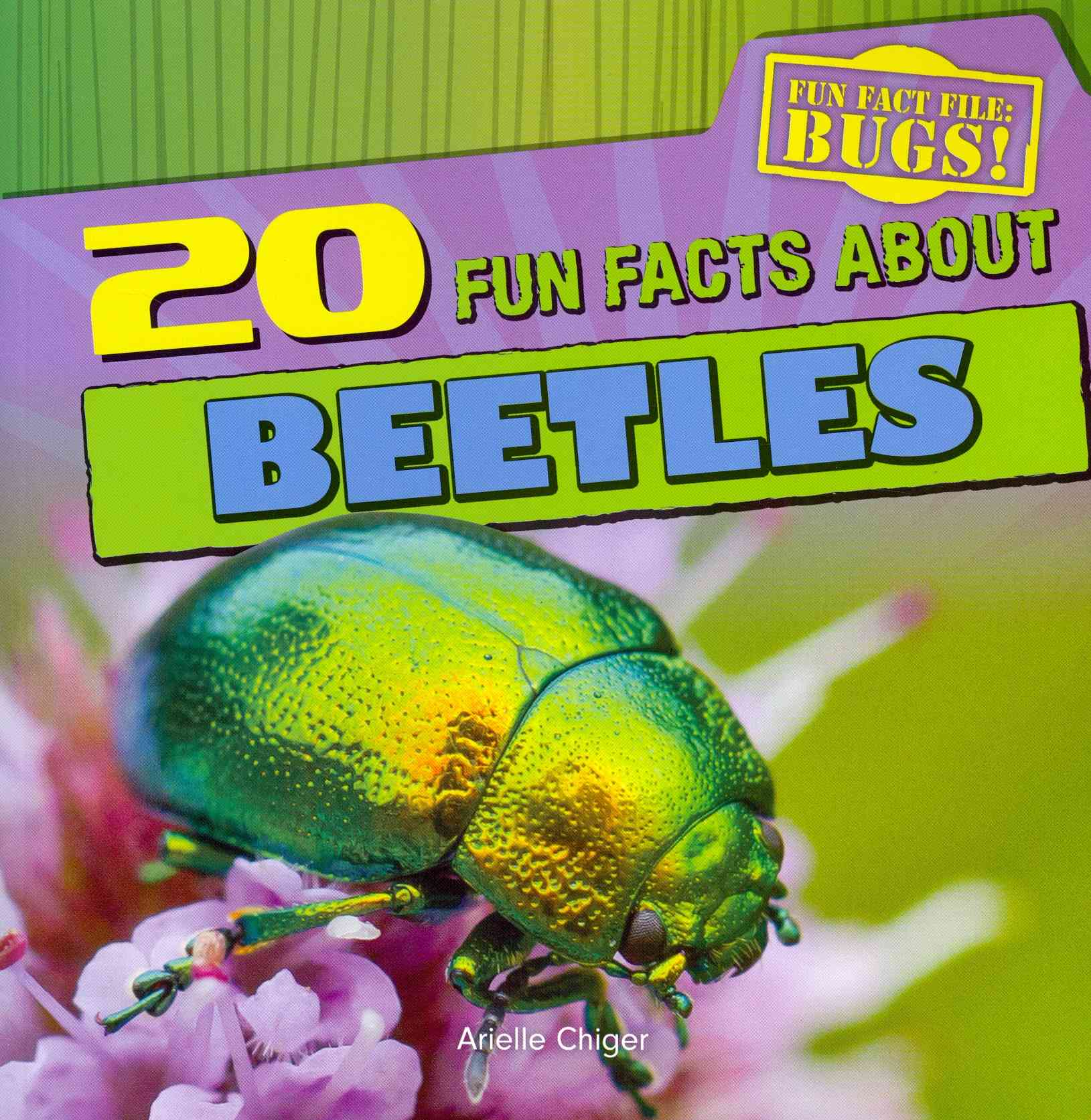 20 Fun Facts About Beetles By Chiger, Arielle